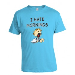 I HATE MORNINGS T SHIRT